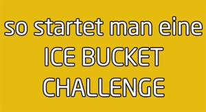 So startet man eine Ice Bucket Challenge