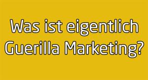 Was ist Guerilla Marketing eigentlich?